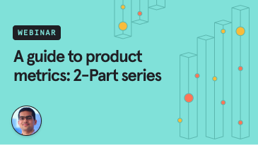 a-guide-to-product-metrics-2-part-series