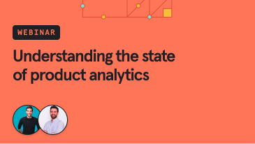 understanding-the-state-of-product-analytics