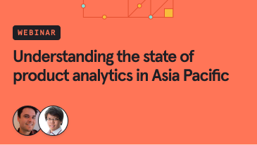 understanding-the-state-of-product-analytics-in-asia-pacific