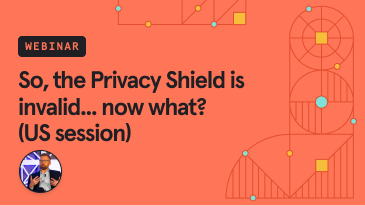 so-the-privacy-shield-is-invalid-now-what-us-session