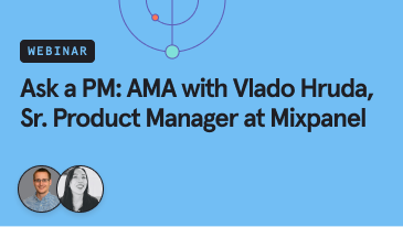 ask-a-pm-ama-with-vlado-hruda-srproduct-manager-at-mixpanel
